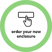 Order Your New Enclosure