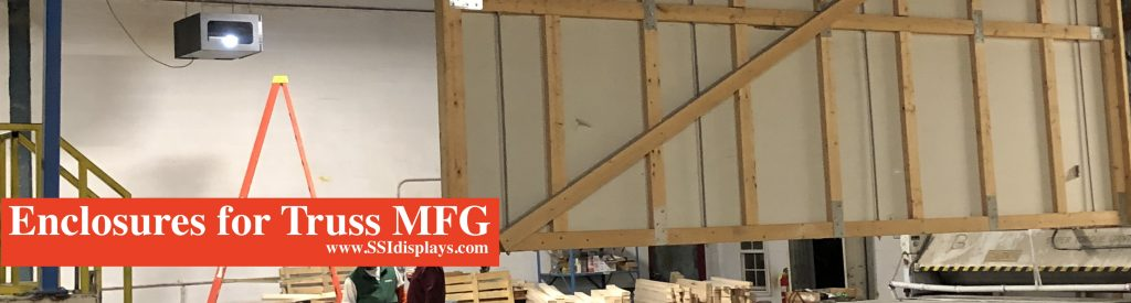 Projector Enclosure for Wood Truss Manufacturing Plant